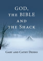 God, the Bible and the Shack ebook by Gary Deddo,Cathy Deddo