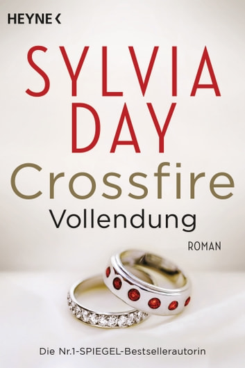 Crossfire. Vollendung - Band 5 - Roman ebook by Sylvia Day