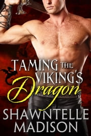 Taming the Viking's Dragon ebook by Shawntelle Madison