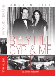 Billy Hill, Gyp & Me ebook by Justin Hill,John Hunt