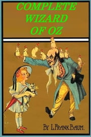 THE COMPLETE WIZARD OF OZ ebook by L. Frank Baum
