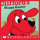 Clifford's Happy Easter ebook by Norman Bridwell