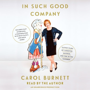 In Such Good Company - Eleven Years of Laughter, Mayhem, and Fun in the Sandbox audiobook by Carol Burnett
