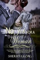 No Job For a Woman ebook by Sherry Gloag