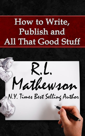 How to write publish and all that good stuff ebook by rl how to write publish and all that good stuff ebook by rl mathewson fandeluxe Document