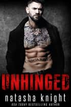 Unhinged ebook by Natasha Knight