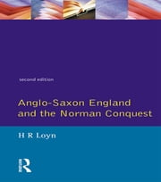 Anglo Saxon England and the Norman Conquest ebook by H.R. Loyn