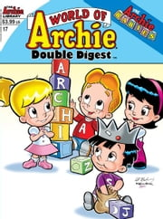 World of Archie Double Digest #17 ebook by Mike Kunkel, Art Mawhinney, Various