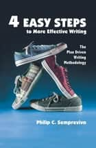 4 Easy Steps to More Effective Writing ebook by Philip C. Semprevivo
