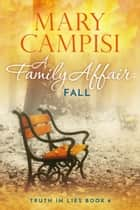 A Family Affair: Fall - A Small Town Family Saga ebook by Mary Campisi