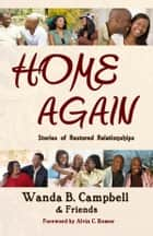 Home Again: Stories of Restored Relationships ebook by Wanda B Campbell