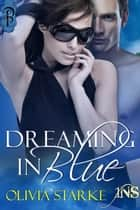 Dreaming in Blue ebook by Olivia Starke