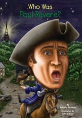 Who Was Paul Revere? ebook by Roberta Edwards