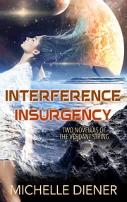 Interference & Insurgency - Verdant String ebook by Michelle Diener