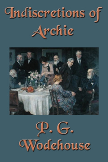 Indiscretions of Archie ebook by P.G. Wodehouse