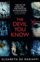 The Devil You Know ebook by Elisabeth de Mariaffi