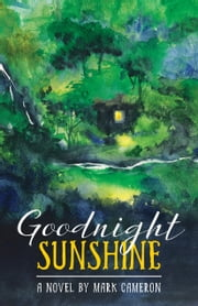 Goodnight Sunshine ebook by Mark Cameron