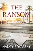 The Ransom - A Nicole Graves Mystery ebook by