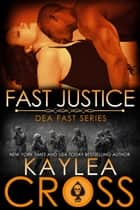 Fast Justice ebook by Kaylea Cross