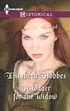 A Wager for the Widow ebook by Elisabeth Hobbes