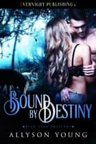 Bound by Destiny ebook by Allyson Young