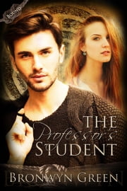 The Professor's Student - Bound, #3 ebook by Bronwyn Green