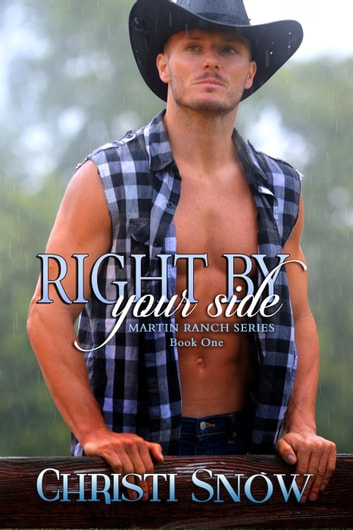 Right By Your Side - Martin Ranch, #1 ebook by Christi Snow