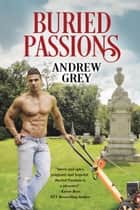 Buried Passions ebook by