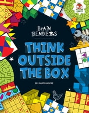 Think Outside the Box ebook by Dr. Gareth  Moore
