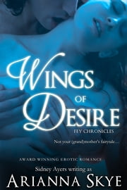 Wings of Desire ebook by Arianna Skye