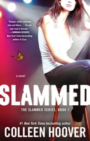 Slammed - A Novel ebook by Colleen Hoover