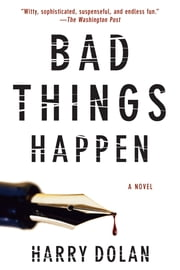 Bad Things Happen ebook by Harry Dolan
