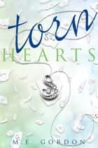 Torn Hearts ebook by M. E. Gordon