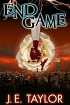 End Game ebook by J.E. Taylor