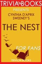 The Nest: A Novel by Cynthia D'Aprix Sweeney (Trivia-On-Books) ebook by Trivion Books