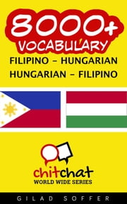 8000+ Vocabulary Filipino - Hungarian ebook by Gilad Soffer