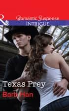 Texas Prey (Mills & Boon Intrigue) (Mason Ridge, Book 1) eBook by Barb Han