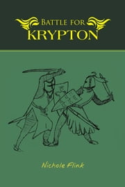 Battle for Krypton ebook by Nichole Flink