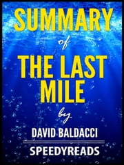 Summary of The Last Mile by David Baldacci ebook by SpeedyReads