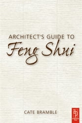 Architect's Guide to Feng Shui ebook by Cate Bramble