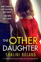 The Other Daughter - An addictive psychological thriller with a jaw-dropping twist ebook by
