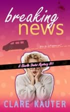 Breaking News ebook by Clare Kauter