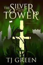 The Silver Tower ebook by TJ Green