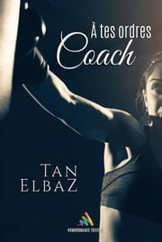 A tes ordres coach eBook by Tan Elbaz