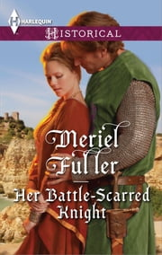 Her Battle-Scarred Knight ebook by Meriel Fuller