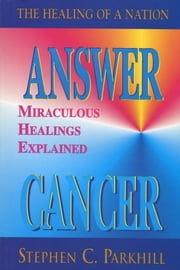 Answer Cancer ebook by Steve Parkhill
