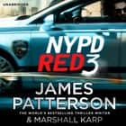 NYPD Red 3 - A chilling conspiracy – and a secret worth dying for… audiobook by James Patterson