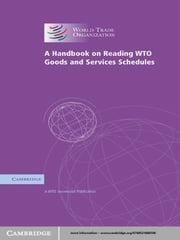 A Handbook on Reading WTO Goods and Services Schedules ebook by WTO Secretariat