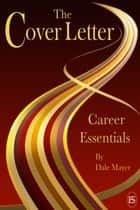 Career Essentials: The Cover Letter ebook by Dale Mayer
