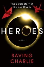 Heroes: Saving Charlie ebook by Aury Wallington